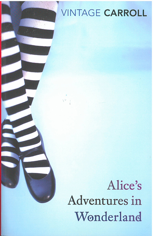 Alice's Adventures in Wonderland and Through the Looking Glass (PB) - Vintage Classics - B-format