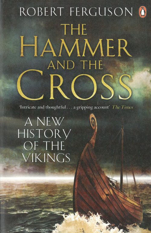 Hammer and the Cross, The - A New History of the Vikings (PB)