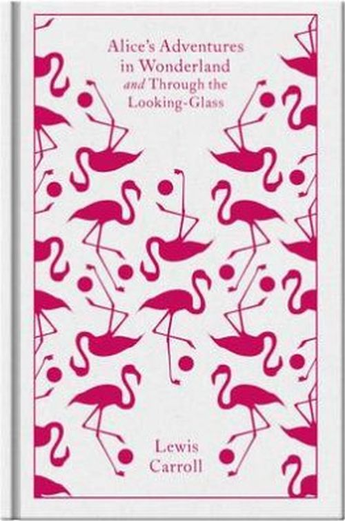 Alice's Adventures in Wonderland & Through the Looking-Glass (HB)