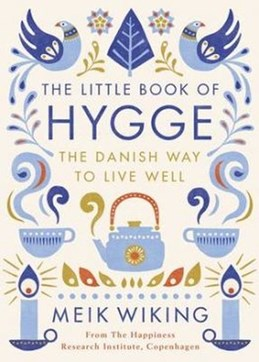 Little Book of Hygge, The: The Danish Way to Live Well (HB)
