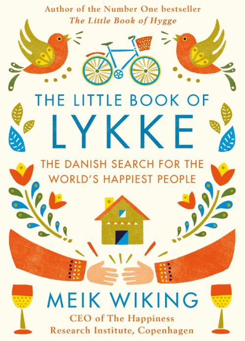 Little Book of Lykke, The: The Danish Search for the World's Happiest People (HB)