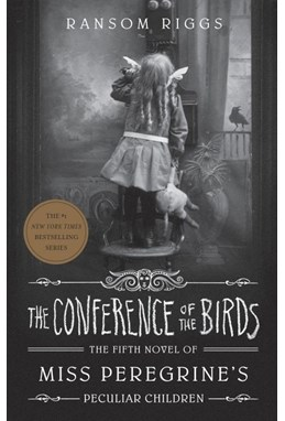 Conference of the Birds, The (PB) - (5) Miss Peregrine's Peculiar Children - C-format