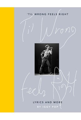 'Til Wrong Feels Right: Lyrics and More (HB)