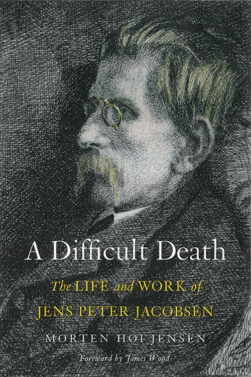 Difficult Death, A: The Life and Work of Jens Peter Jacobsen (HB)