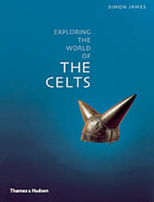Exploring the World of the Celts# (PB)