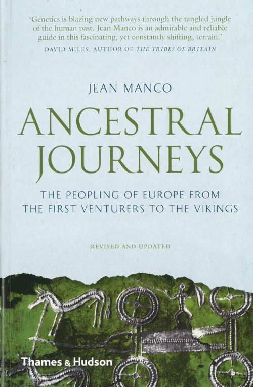 Ancestral Journeys - The Peopling of Europe from the First Ventures to the Vikings (PB)