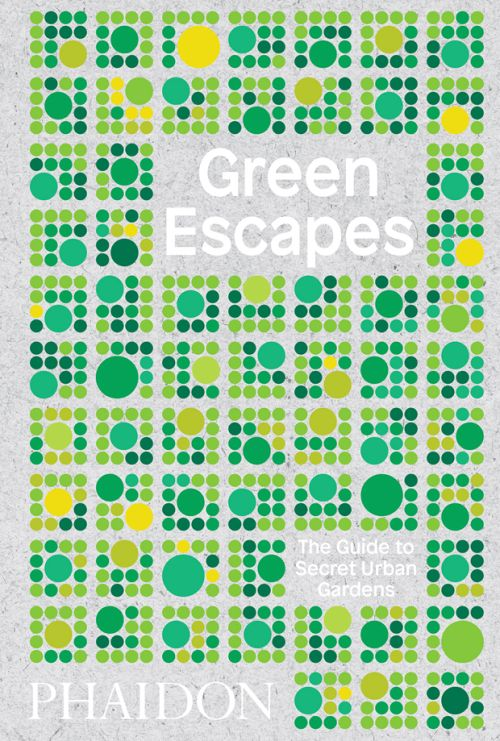 Green Escapes: The Guide to Secret Urban Gardens (HB)