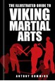Illustrated Guide to Viking Martial Arts, The (PB)