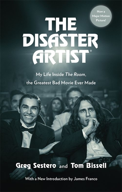 Disaster Artist, The: My Life Inside The Room, the Greatest Bad Movie Ever Made (PB) - Film tie-in - B-format