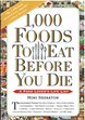1000 Foods to Eat Before You Die: A Food Lover's Life List