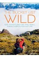 Bucket List, The: Wild: 1000 Adventures Big and Small : Animals, Birds, Fish, Nature (HB)