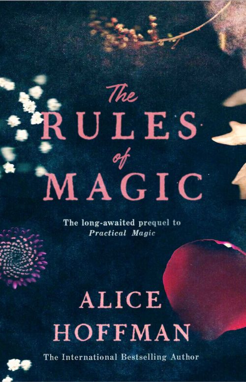 Rules of Magic, The (PB) - A Practical Magic prequel - C-format