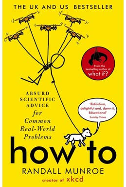 How To: Absurd Scientific Advice for Common Real-World Problems (PB) - B-format