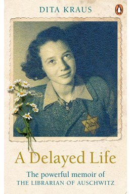 Delayed Life, A: The true story of the Librarian of Auschwitz (PB) - B-format
