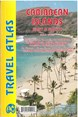 Caribbean Islands: East & South Travel Atlas