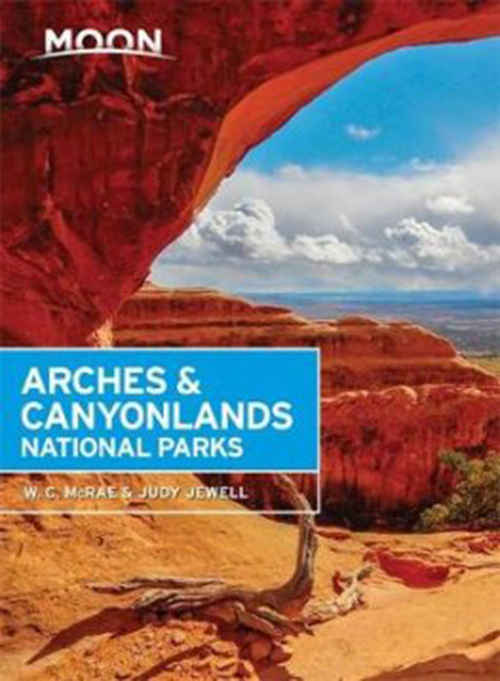 Arches & Canyonlands National Parks, Moon Handbooks (2nd ed. May 17)