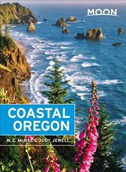 Coastal Oregon, Moon Handbooks (7th ed. Mar. 18)