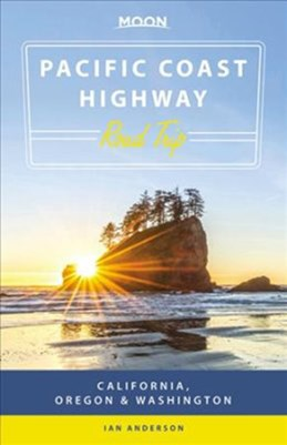 Pacific Coast Highway Road Trip: California, Oregon & Washington, Moon Handbooks (2nd ed. May. 18)