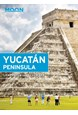 Yucatan Peninsula, Moon Handbooks (13th ed. Dec. 19)