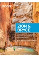 Zion & Bryce, With Arches, Canyonlands, Capitol Reef, Grand Staircase-Escalante & Moab,Moon Handbooks (8th ed. May 2019)