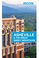 Asheville & the Great Smoky Mountains, Moon Handbooks (2nd ed. Aug. 2019)