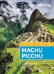 Machu Picchu: With Lima, Cusco & the Inca Trail, Moon Handbooks (4th ed. Nov. 18)