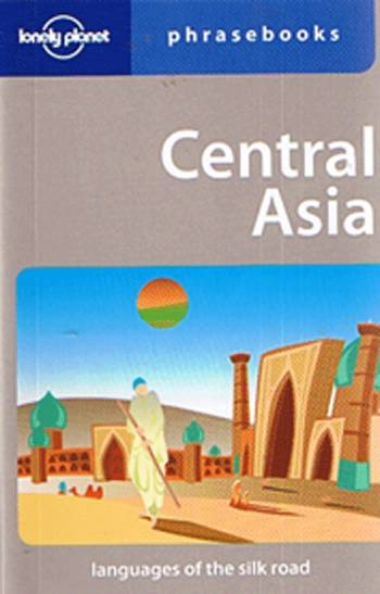 Central Asia Phrasebook, Lonely Planet (2nd ed. july 08)
