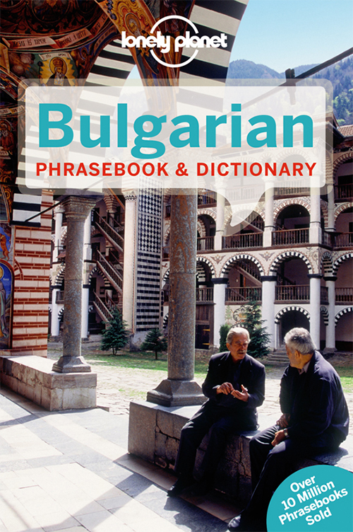 Bulgarian Phrasebook & Dictionary, Lonely Planet (2nd ed. Apr. 14)