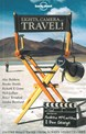 Lights, Camera ...Travel!, Lonely Planet (1st ed. Oct. 11)