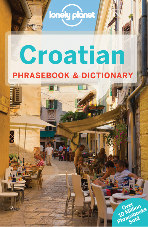 Croatian Phrasebook & Dictionary, Lonely Planet (3rd ed. Mar. 15)