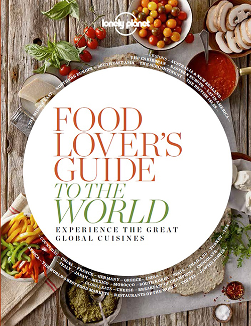 Food Lover's Guide to the World (PB), Lonely Planet (1st ed. Sept. 14)