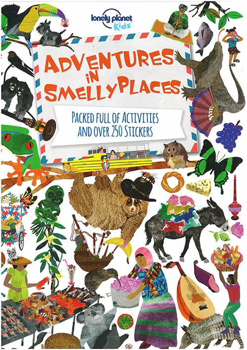 Adventures in Smelly Places, Lonely Planet (1st ed. Mar. 15)