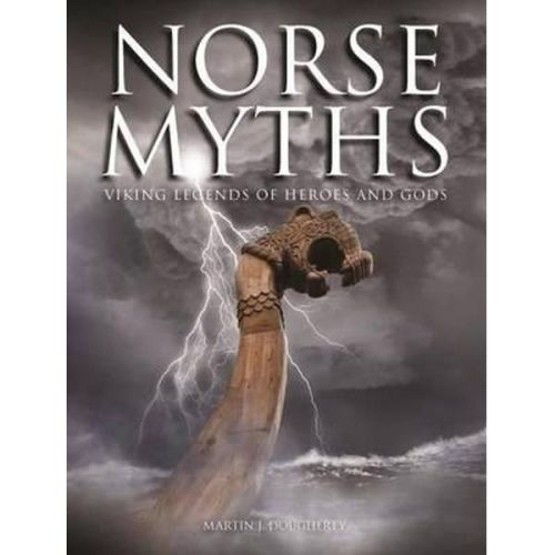 Norse Myths: Viking Legends of Heroes and Gods (HB)