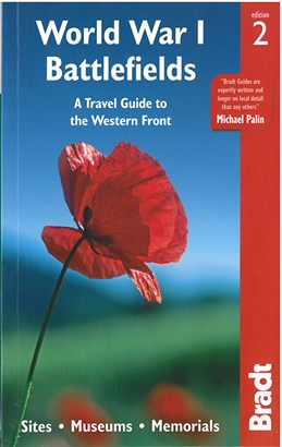 World War I Battlefields: A Travel Guide to the Western Front: Sites, Museums, Memorials (2nd ed. Dec. 17)