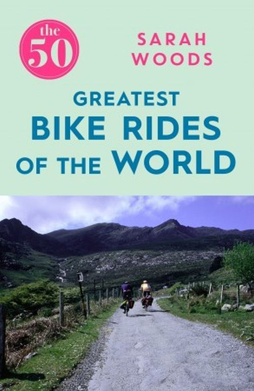 50 Greatest Bike Rides of the World, The (PB)