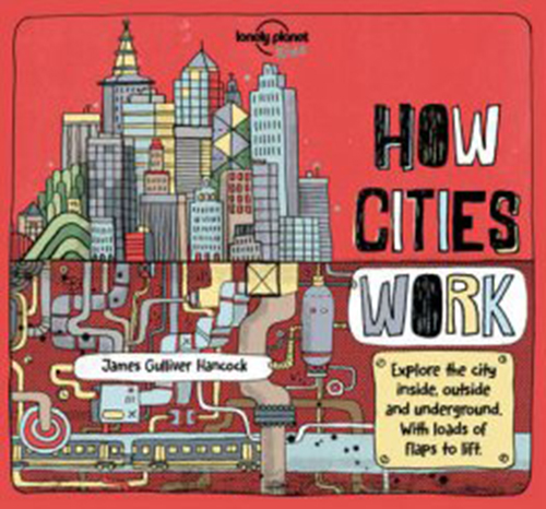 How Cities Work (Lonely Planet Kids) (1st ed. Nov. 16)