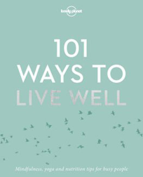 101 Ways to Live Well (1st ed. Nov. 16)