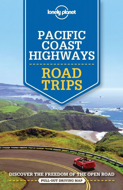 Pacific Coast Highways Road Trips, Lonely Planet (2nd ed. Feb. 18)