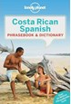 Costa Rican Spanish Phrasebook & Dictionary, Lonely Planet (5th ed. Apr. 17)