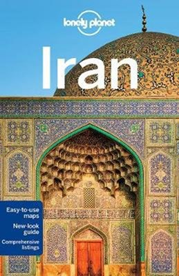 Iran, Lonely Planet (7th ed. Sept. 17)