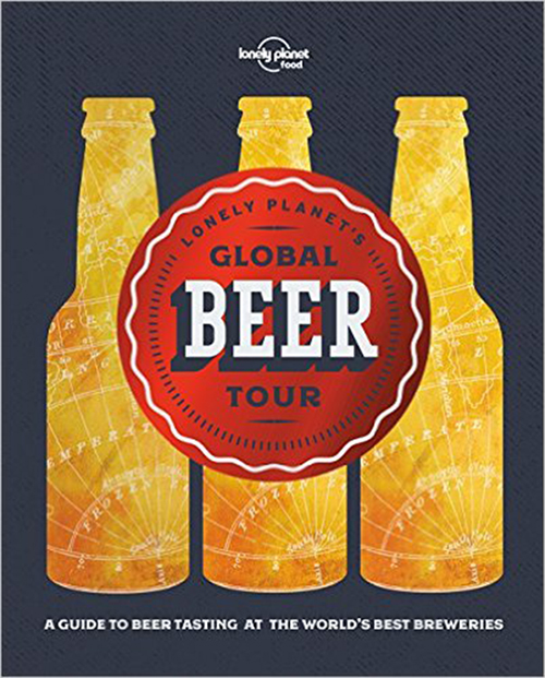 Lonely Planet's Global Beer Tour, Lonely Planet (1st ed. May 17)