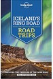 Iceland's Ring Road Road Trips, Lonely Planet (2nd ed. May 19)