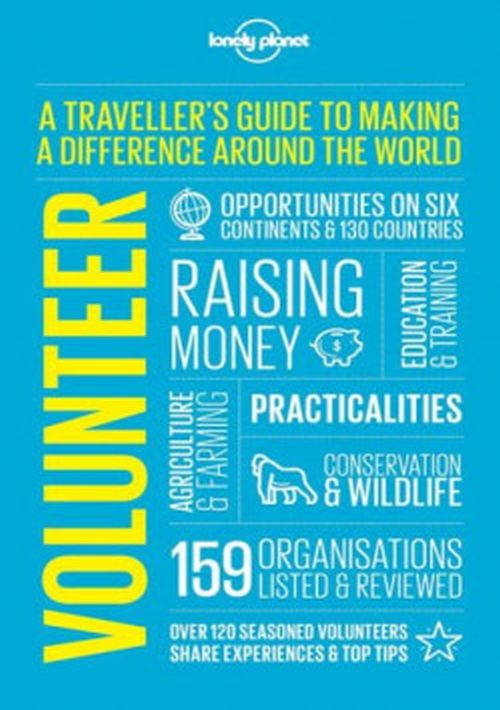 Volunteer, Lonely Planet (4th ed. July 17)