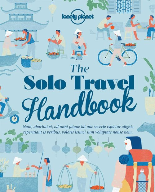 Solo Travel Handbook, The, Lonely Planet (1st ed. Jan. 18)