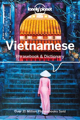 Vietnamese Phrasebook & Dictionary, Lonely Planet (8th ed. Sept. 18)