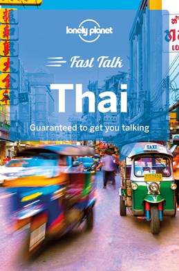 Thai, Fast Talk, Lonely Planet (1st ed. June 18)