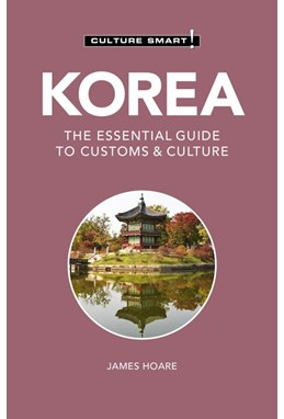Culture Smart Korea: The essential guide to customs & culture (2nd ed. Mar. 21)