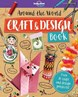 Around the World Craft and Design Book (1st ed. June 19)