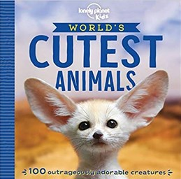 World's Cutest Animals, The (1st ed. Mar. 19)