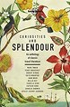 Curiosities and Splendour: An antology of classic travel literature (1st ed. Mar. 19)